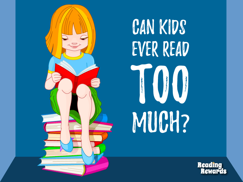 Can kids ever read TOO much?