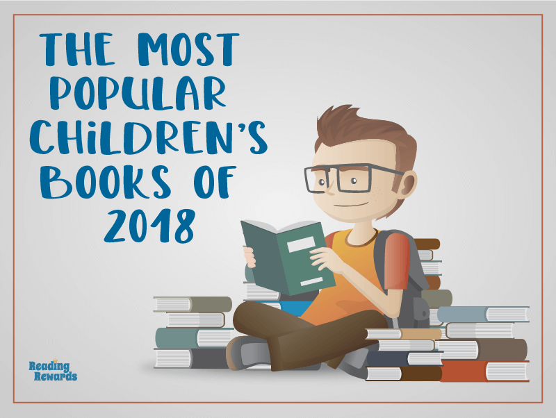 The Most Popular Children S Books Of 2018 Reading Rewards